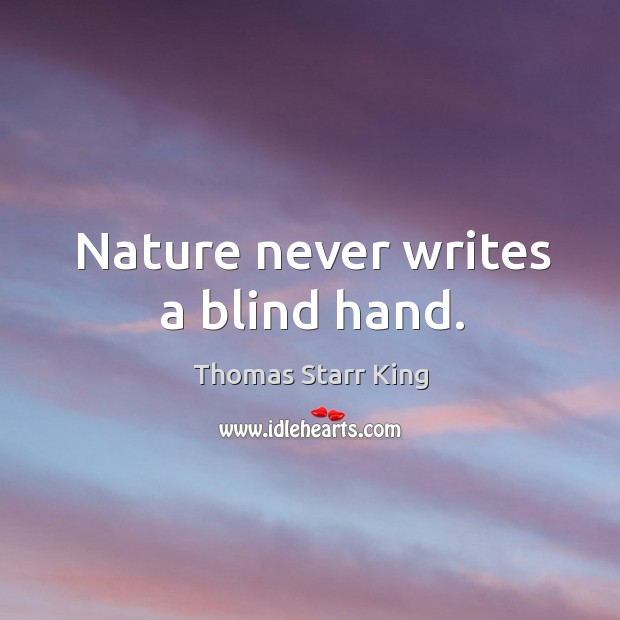 Nature never writes a blind hand. Image