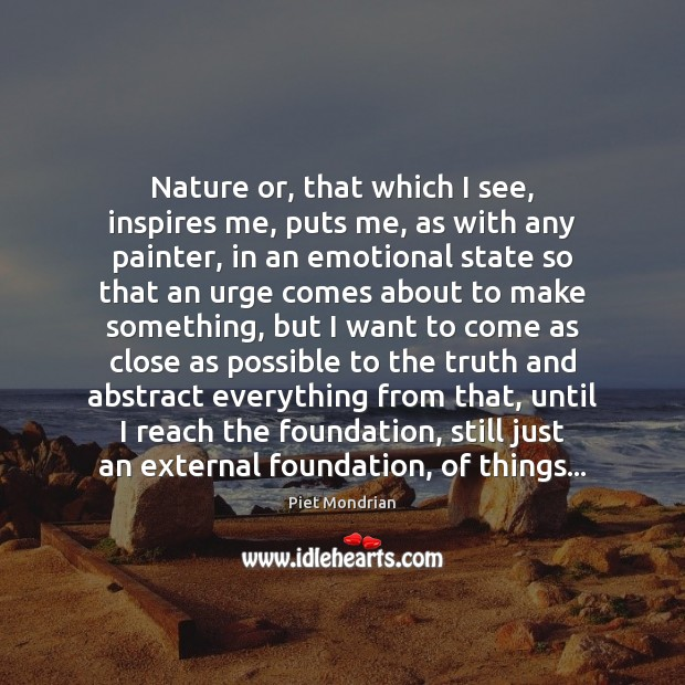 Nature or, that which I see, inspires me, puts me, as with Image