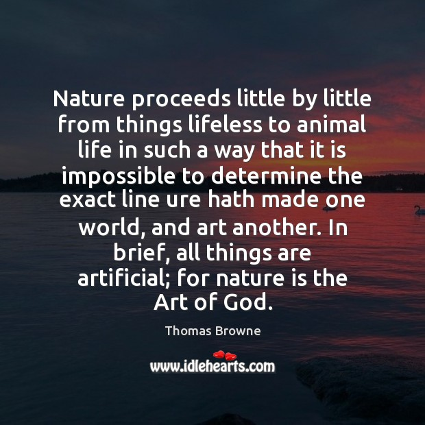 Image, Nature proceeds little by little from things lifeless to animal life in