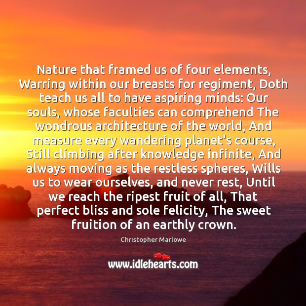 Image, Nature that framed us of four elements, Warring within our breasts for