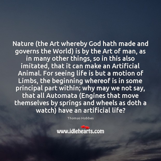 Image, Nature (the Art whereby God hath made and governs the World) is