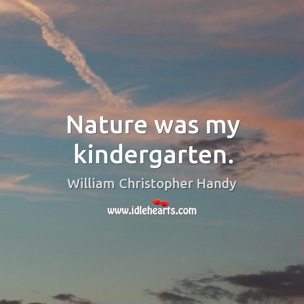 Nature was my kindergarten. Image