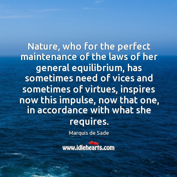 Nature, who for the perfect maintenance of the laws of her general equilibrium Image