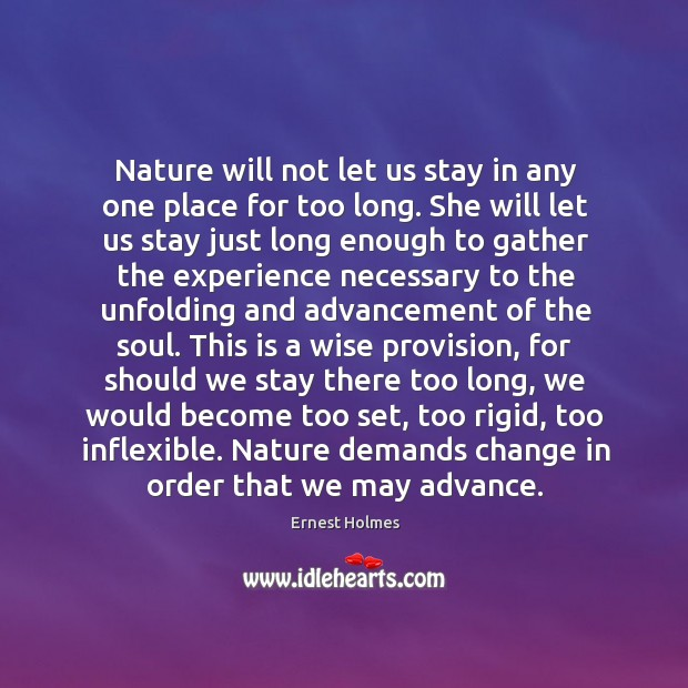 Image, Nature will not let us stay in any one place for too