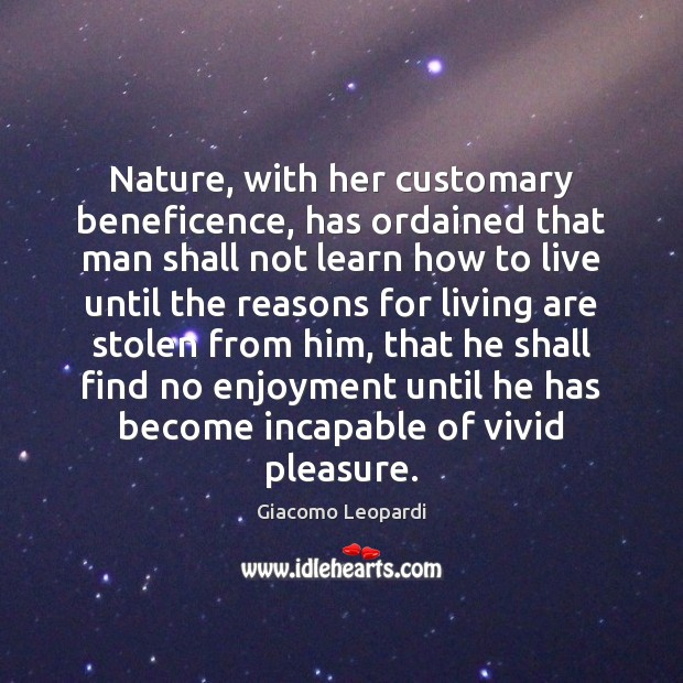 Nature, with her customary beneficence, has ordained that man shall not learn Image