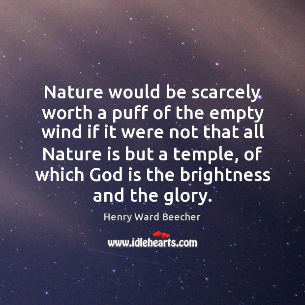 Image, Nature would be scarcely worth a puff of the empty wind if