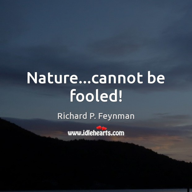 Nature…cannot be fooled! Image