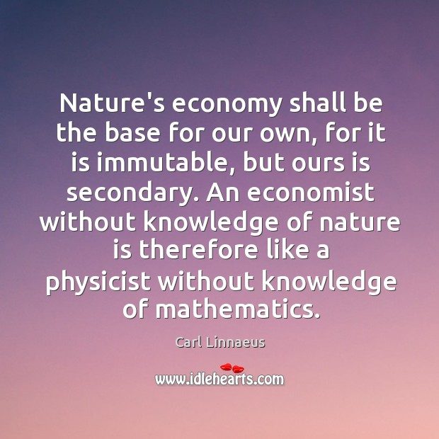Nature's economy shall be the base for our own, for it is Image