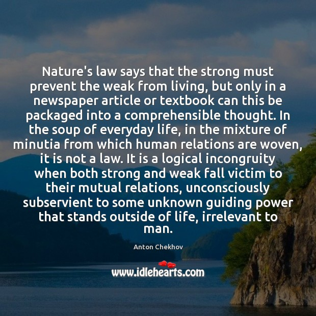 Image, Nature's law says that the strong must prevent the weak from living,