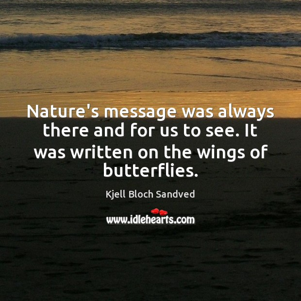 Nature's message was always there and for us to see. It was Image
