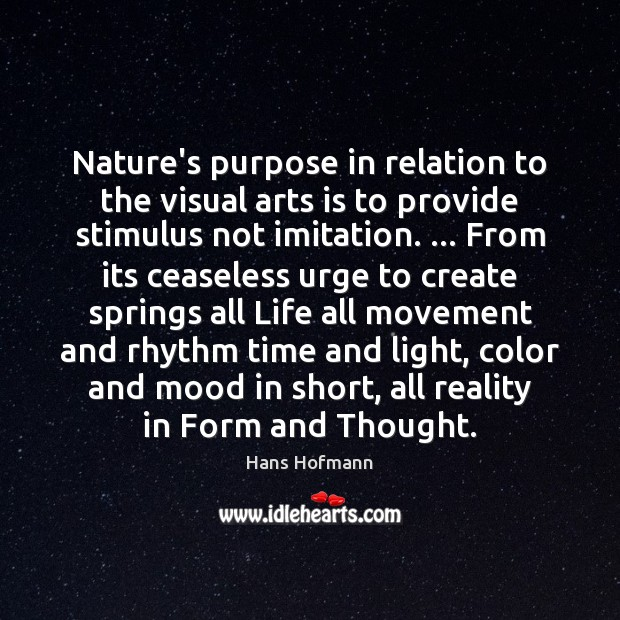 Nature's purpose in relation to the visual arts is to provide stimulus Image