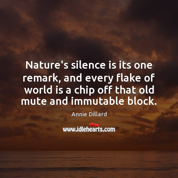 Image, Nature's silence is its one remark, and every flake of world is