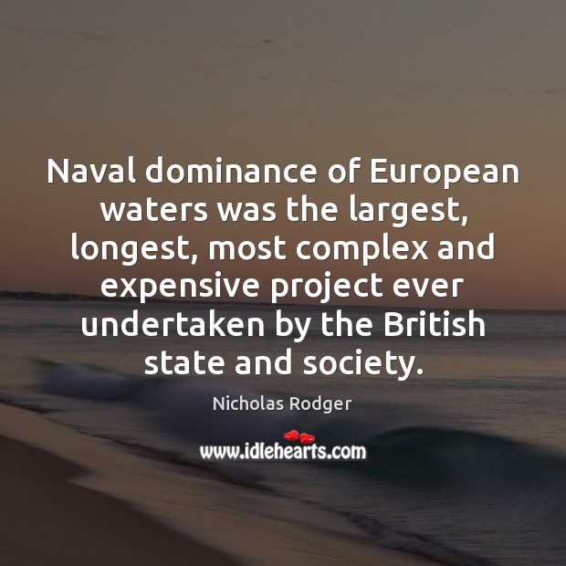 Naval dominance of European waters was the largest, longest, most complex and Image