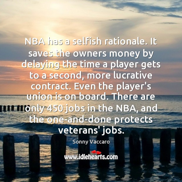 NBA has a selfish rationale. It saves the owners money by delaying Union Quotes Image