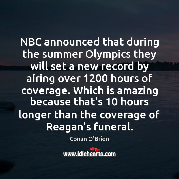 Image, NBC announced that during the summer Olympics they will set a new
