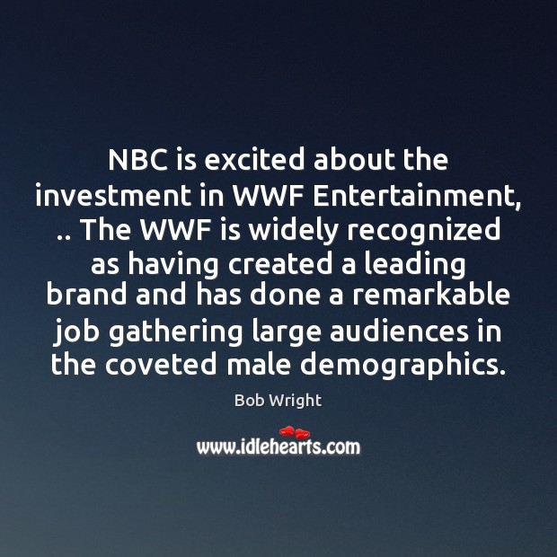 Image, NBC is excited about the investment in WWF Entertainment, .. The WWF is