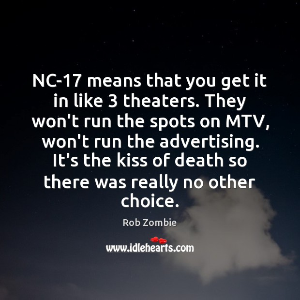 Image, NC-17 means that you get it in like 3 theaters. They won't run