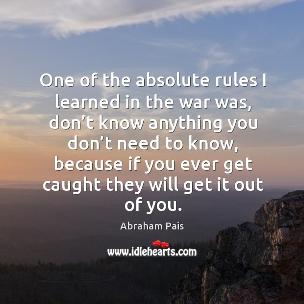 Image, Ne of the absolute rules I learned in the war was