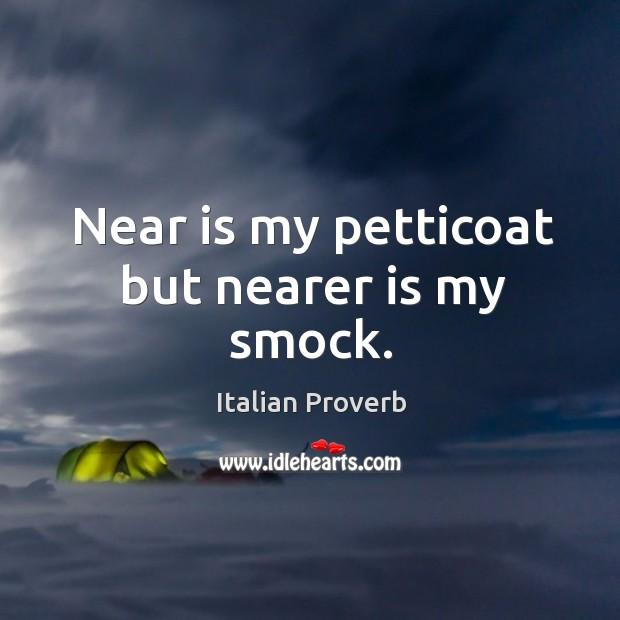 Image, Near is my petticoat but nearer is my smock.