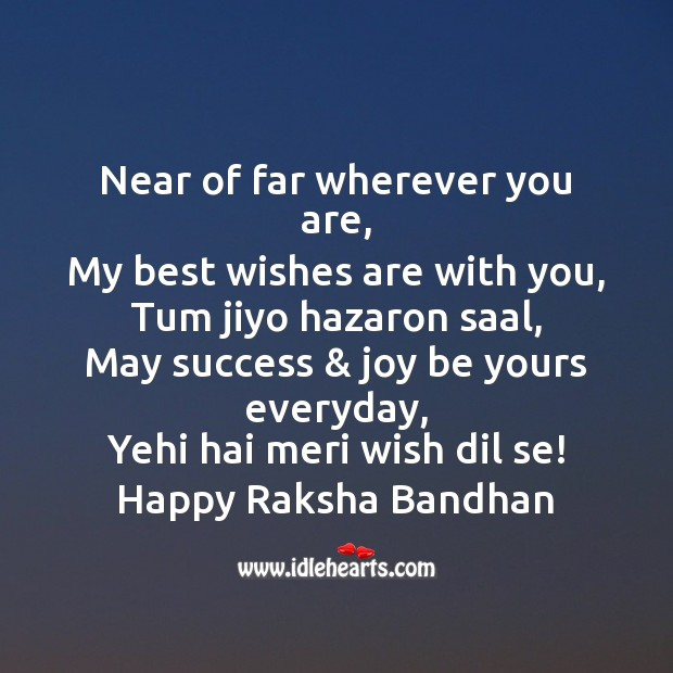 Near of far wherever you are, my best wishes are with you Raksha Bandhan Quotes Image
