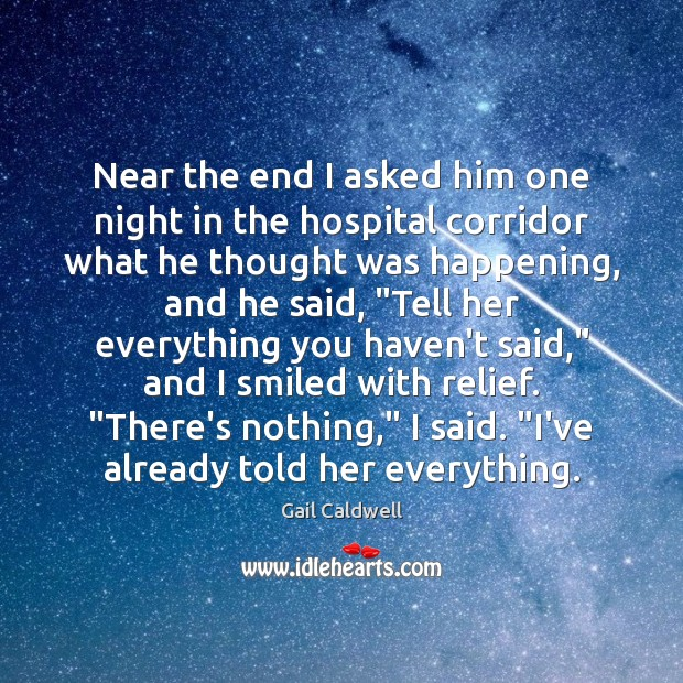 Near the end I asked him one night in the hospital corridor Image