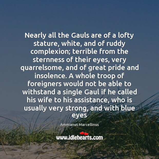 Image, Nearly all the Gauls are of a lofty stature, white, and of