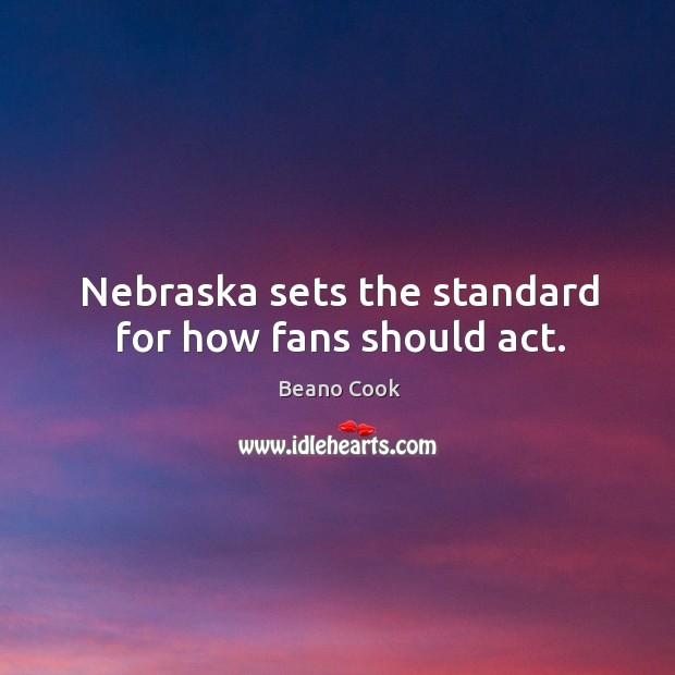 Image, Nebraska sets the standard for how fans should act.