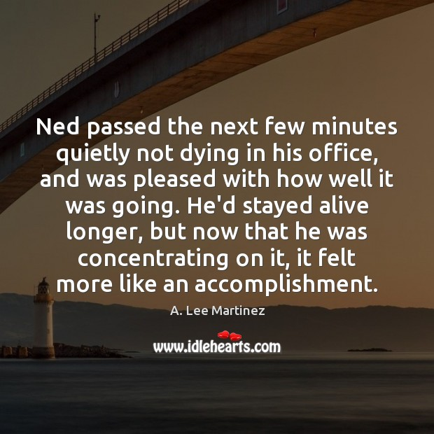 Image, Ned passed the next few minutes quietly not dying in his office,