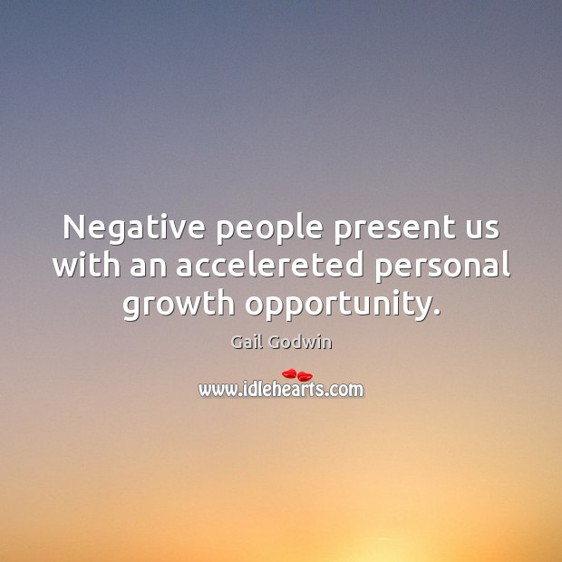 Negative people present us with an accelereted personal growth opportunity. Image