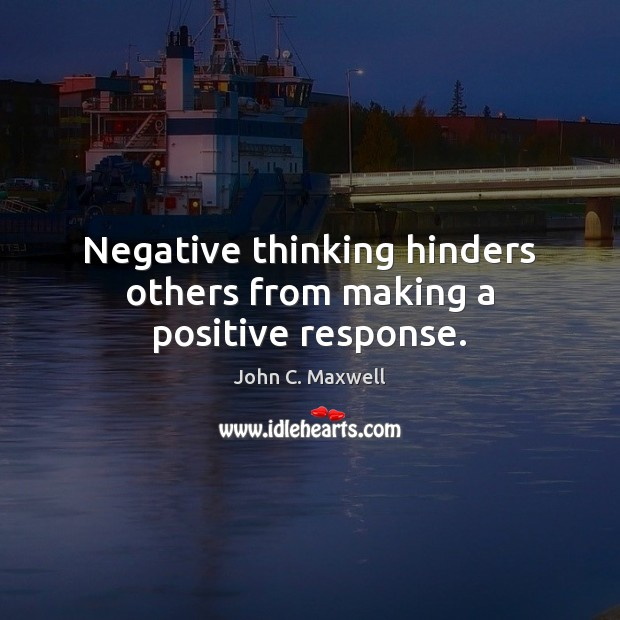 Image, Negative thinking hinders others from making a positive response.