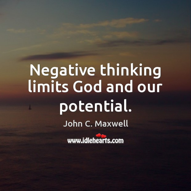 Image, Negative thinking limits God and our potential.
