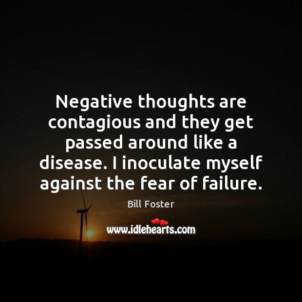 Image, Negative thoughts are contagious and they get passed around like a disease.