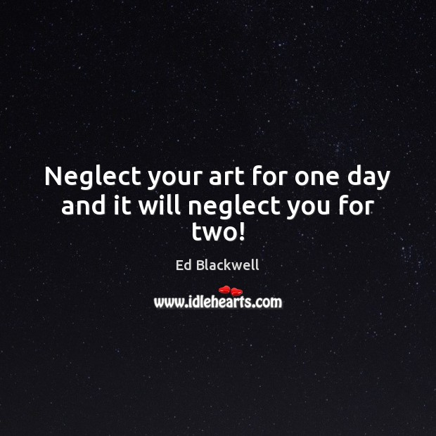 Picture Quote by Ed Blackwell