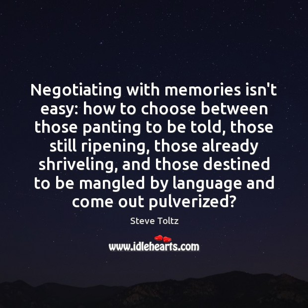Negotiating with memories isn't easy: how to choose between those panting to Image