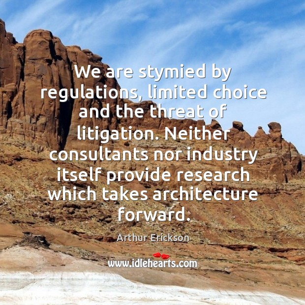Neither consultants nor industry itself provide research which takes architecture forward. Image