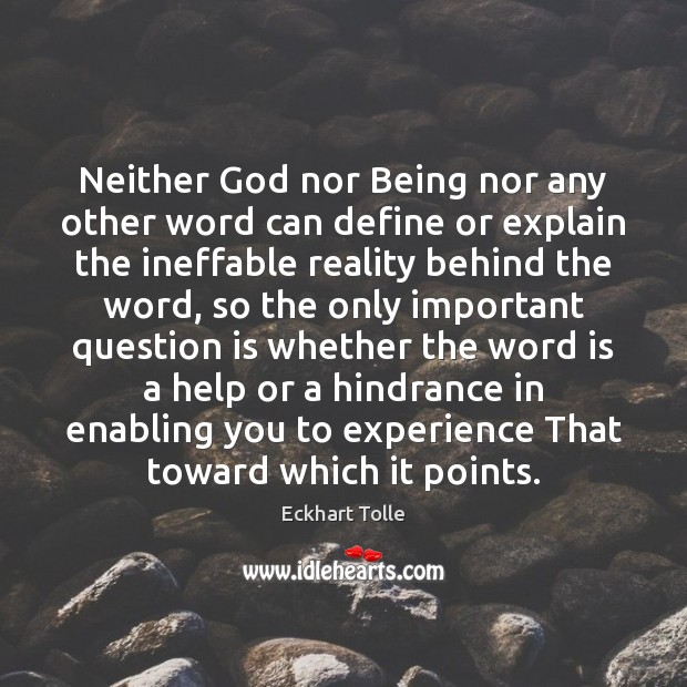 Neither God nor Being nor any other word can define or explain Image