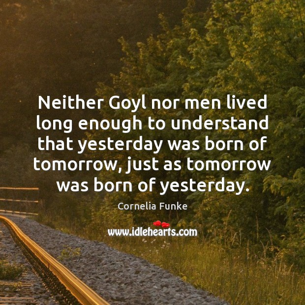 Neither Goyl nor men lived long enough to understand that yesterday was Image