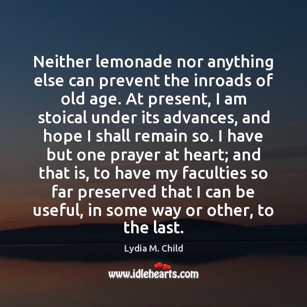 Neither lemonade nor anything else can prevent the inroads of old age. Image