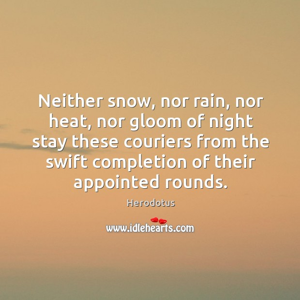 Neither snow, nor rain, nor heat, nor gloom of night stay these couriers Image