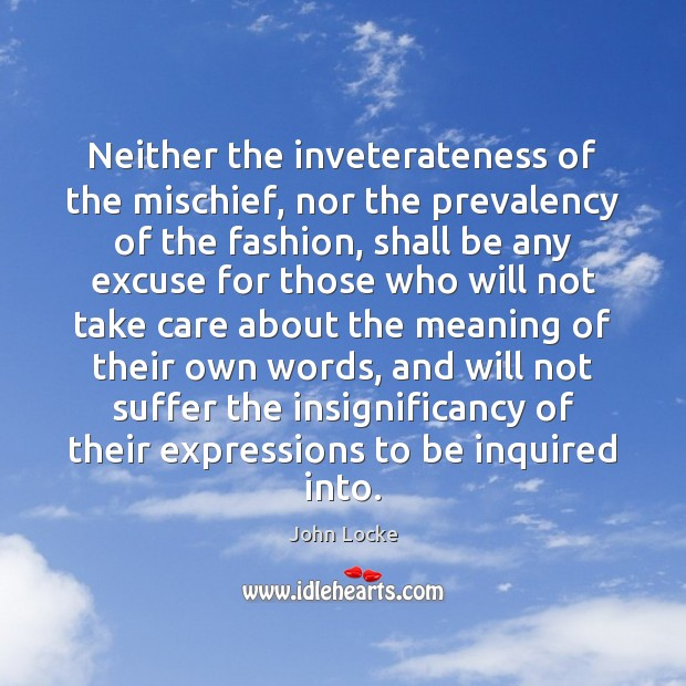 Image, Neither the inveterateness of the mischief, nor the prevalency of the fashion,