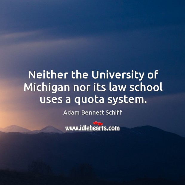 Image, Neither the university of michigan nor its law school uses a quota system.
