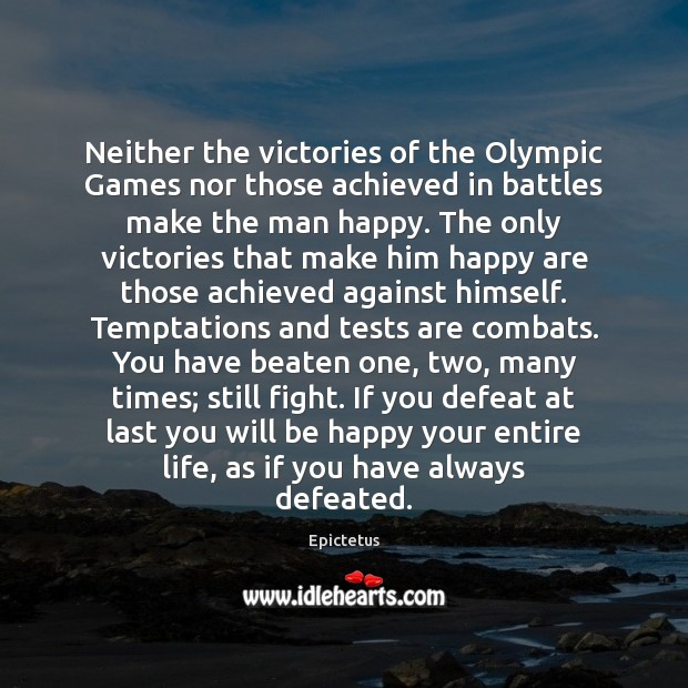 Neither the victories of the Olympic Games nor those achieved in battles Image