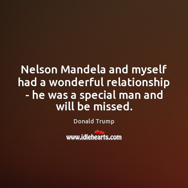 Nelson Mandela and myself had a wonderful relationship – he was a Image