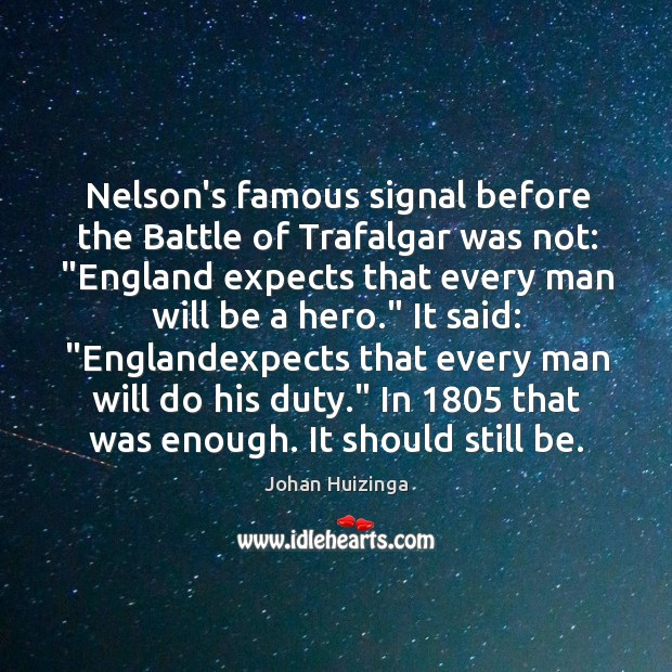 """Nelson's famous signal before the Battle of Trafalgar was not: """"England expects Image"""
