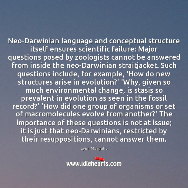 Image, Neo-Darwinian language and conceptual structure itself ensures scientific failure: Major questions posed