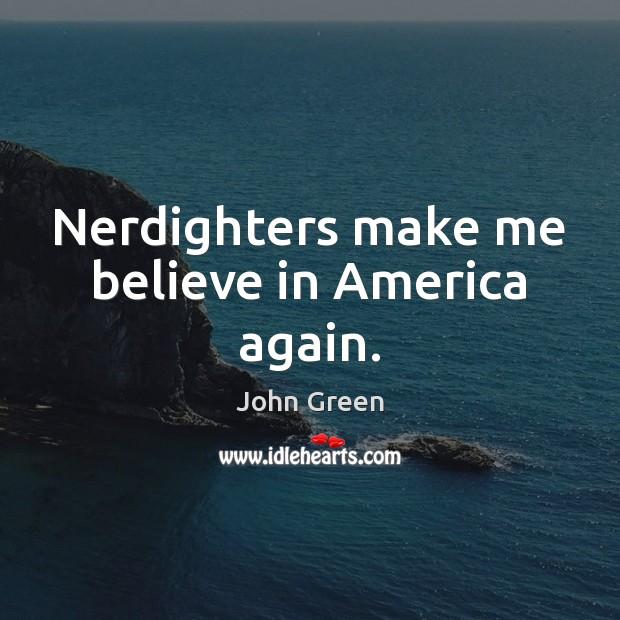 Image, Nerdighters make me believe in America again.
