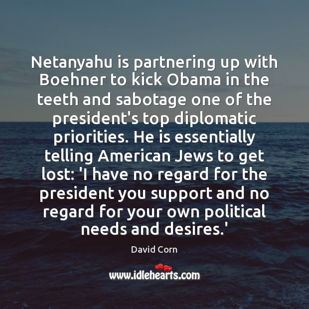 Image, Netanyahu is partnering up with Boehner to kick Obama in the teeth