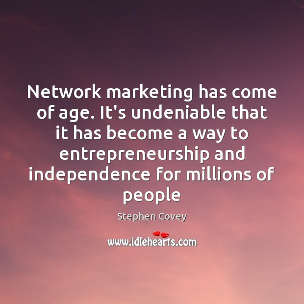 Network marketing has come of age. It's undeniable that it has become Image