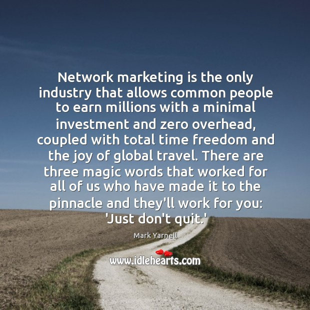 Network marketing is the only industry that allows common people to earn Image
