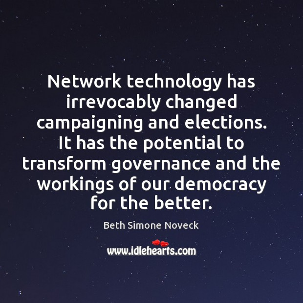 Image, Network technology has irrevocably changed campaigning and elections. It has the potential